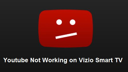 Youtube Not Working on Vizio Smart TV