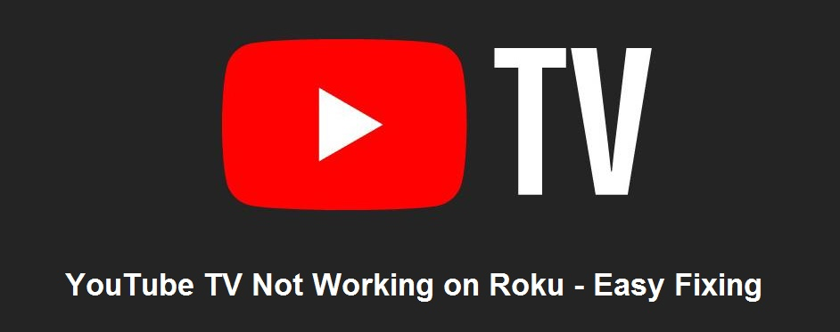 Youtube TV Not Working on Roku