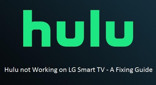 Hulu not Working on LG Smart TV